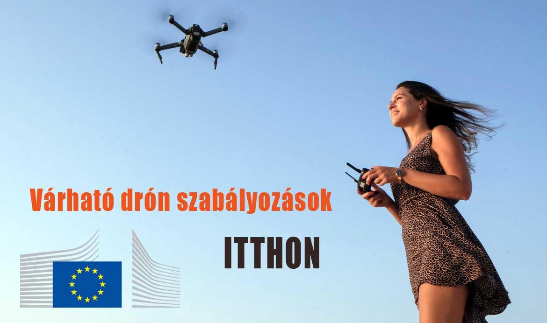 legfrissebb várható drón szabályozások itthon