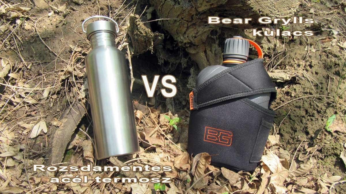 rozsdamentes acél termosz vs Bear Grylls kulacs